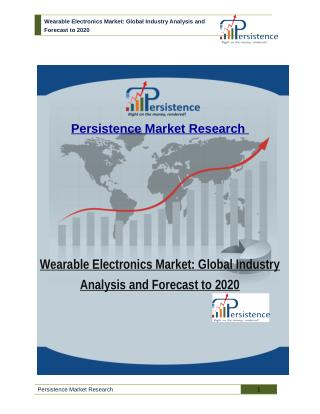 Wearable Electronics Market: Global Industry Analysis and Forecast to 2020