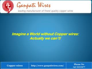 we can't Imagine a World without Copper wires