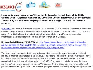 Biopower in Canada, Market Outlook to 2025, Update 2015 - Capacity, Generation, Levelized Cost of Energy (LCOE), Investm