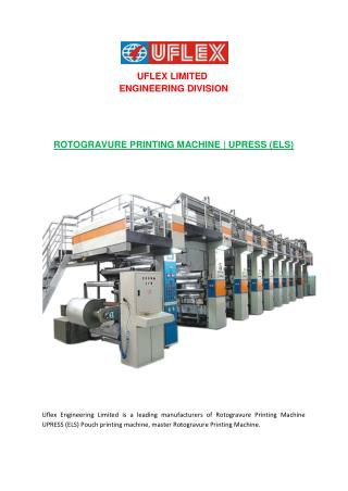 Leading supplier of Rotogravure Printing Machine upress (els), Pouch printing machine.