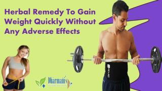 Herbal Remedy To Gain Weight Quickly Without Any Adverse Effects