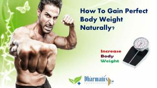 How To Gain Perfect Body Weight Naturally?