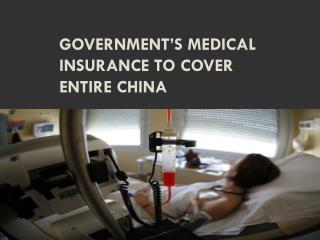 Government's Medical Insurance to Cover Entire China