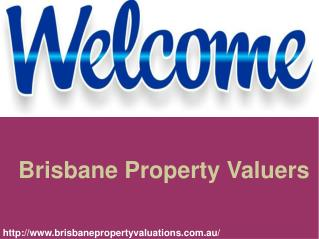 Obtain Property Regarding Accurate Solutions with Brisbane Property Valuers