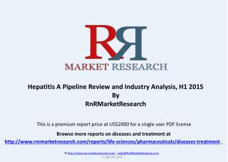 Hepatitis A Pipeline Review and Industry Analysis, H1 2015