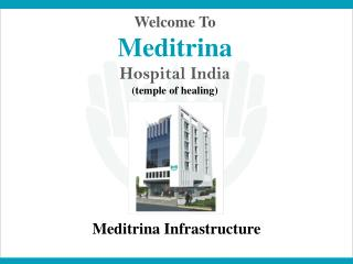 Meditrina Hospital India : Top Healthcare Infrastructure