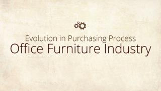 Evolution in Purchasing Process for Office Furniture