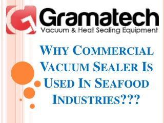 Why Commercial Vacuum Sealer Is Used In Seafood Industries???