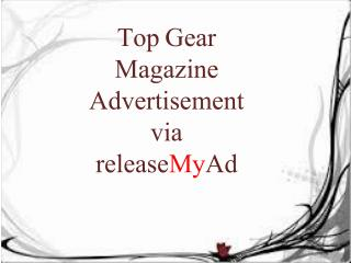Advertising In Topgear Is Now Simple Through releaseMyAd