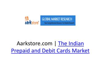 Aarkstore.com | The Indian Prepaid and Debit Cards Market
