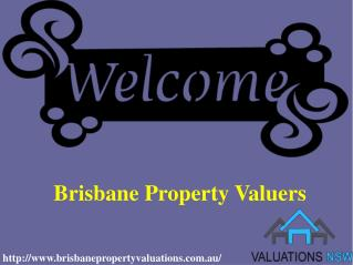 Find out the best Valuation Team with Brisbane Property Valuations