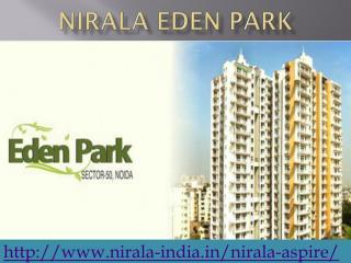 Nirala Eden Park at Noida @ 09650-127-127