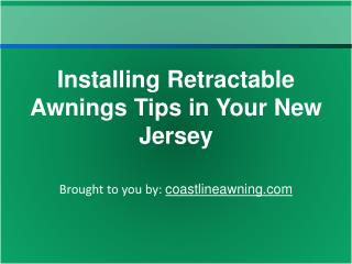 Installing Retractable Awnings Tips in Your New Jersey