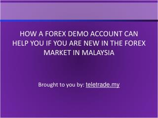 How A Forex Demo Account Can Help You If You Are New In The Forex Market In Malaysia