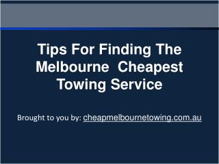 Tips For Finding The Melbourne Cheapest Towing Service
