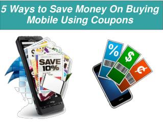 5 Ways to Save Money On Buying Mobile Using Coupons