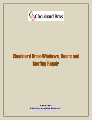 Chouinard Bros-Windows, Doors And Roofing Repair
