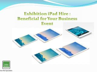 Exhibition iPad Hire : Beneficial for your Business Event