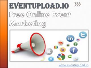 Free Online Event Marketing at EventUpload.io