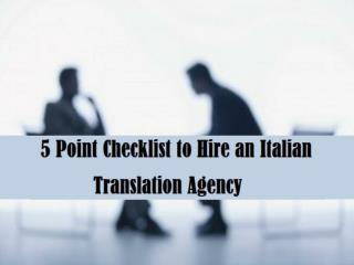 5 Point Checklist to Hire an Italian Translation Agency