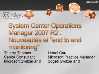 System Center Operations Manager 2007 R2 : Nouveaut s et end to end monitoring