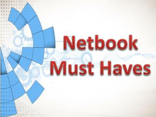 Netbook Must Haves