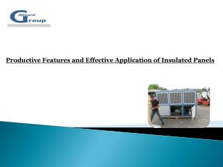 Productive Features and Effective Application of Insulated Panels