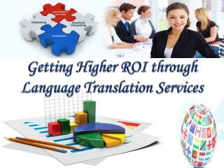 Getting Higher ROI through Language Translation Services