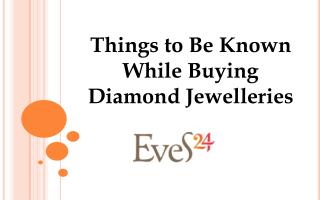 Things to Be Known While Buying Diamond Jewelleries