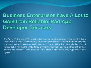 Business Enterprises have a lot to gain from Reliable iPad App Developer Services