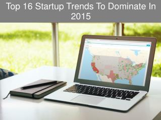 Top 16 Startup Trends To Dominate In 2015