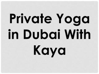 Private Yoga in Dubai With Kaya