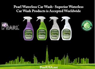 Pearl Waterless Car Wash- Superior Waterless Car Wash Products is Accepted Worldwide