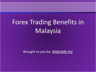 Forex Trading Benefits In Malaysia