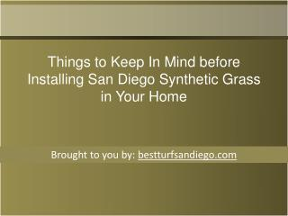 Things to Keep In Mind before Installing San Diego Synthetic Grass in Your Home