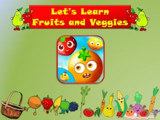 Let's Learn Fruits & Veggies