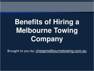 Benefits Of Hiring A Melbourne Towing Company