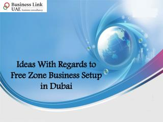 Ideas With Regards to Free Zone Business Setup in Dubai