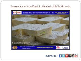Famous Kesar Kaju Katri In Mumbai - MM Mithaiwala