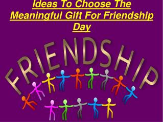 Ideas To Choose The Meaningful Gift For Friendship Day