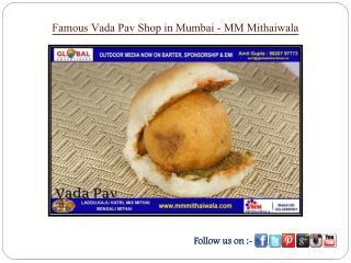 Famous Vada Pav Shop in Mumbai - MM Mithaiwala