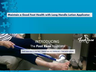 Maintain a Good Foot Health with Long Handle Lotion Applicator