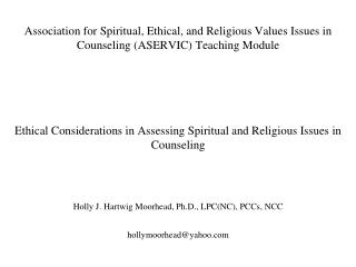 Association for Spiritual, Ethical, and Religious Values Issues in Counseling ASERVIC Teaching Module      Ethical Consi