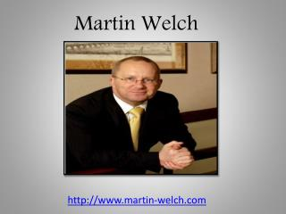 Martin Property - Martin Welch Property - Martin Welch Property