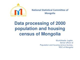 Data processing of 2000 population and housing census of Mongolia