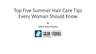 Top Five Summer Hair Care Tips Every Woman Should Know
