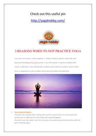 3 REASONS WHEN TO NOT PRACTICE YOGA