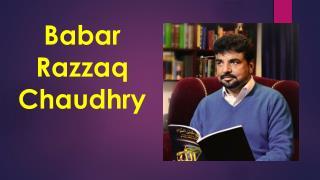 Mr. Babar Razzaq Chaudhry