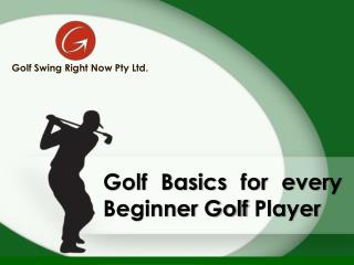 Golf Basic for every Beginner Golf Player