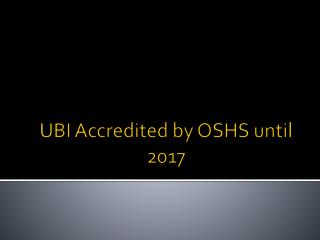 UBI Accredited by OSHS until 2017